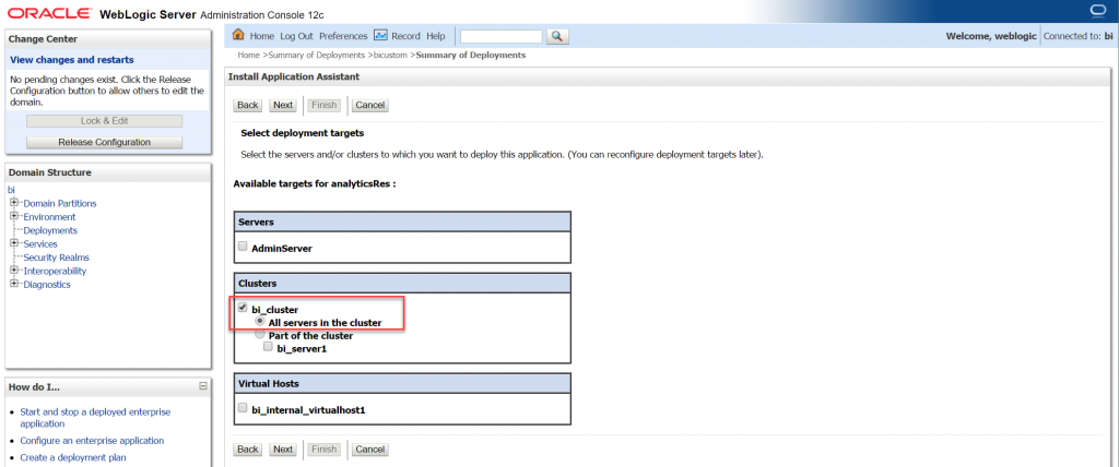 "Make the deployment available from the ""BI cluster"" and not the Admin server to have the same domain and port as OBIEE"